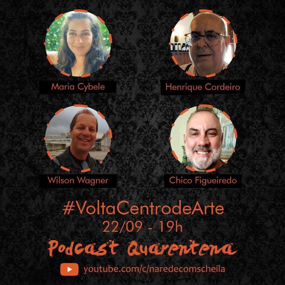 Podcast Quarentena com Scheila Santiago é amanhã com #voltacentrodearte