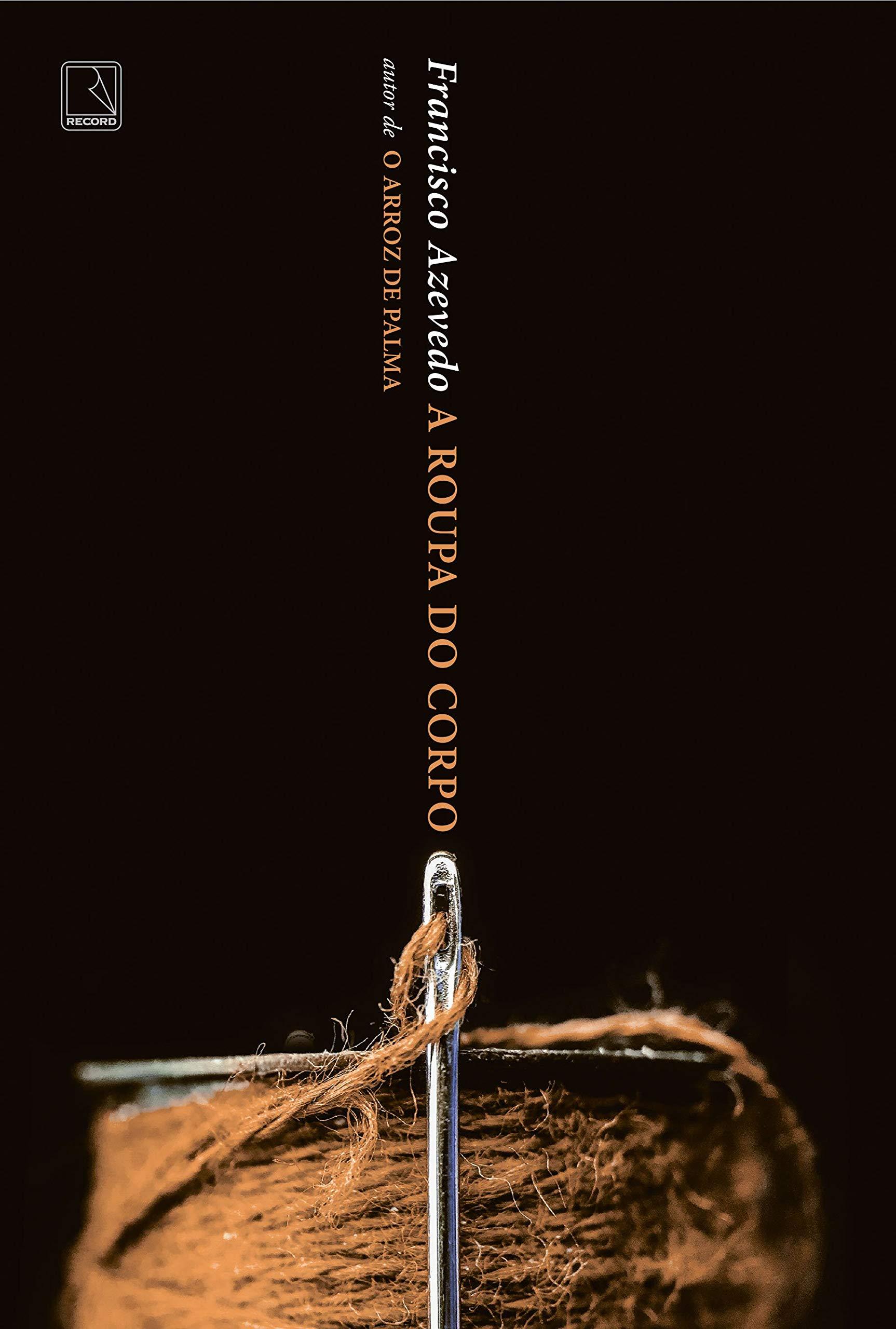 """""""A Roupa do Corpo"""" é o novo livro de Francisco Azevedo"""
